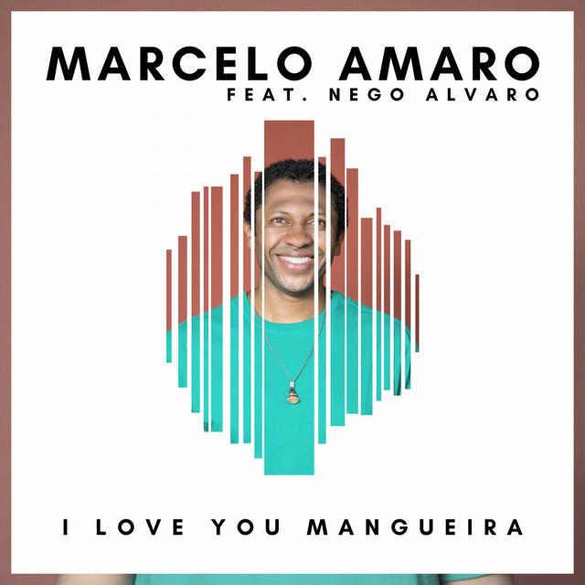 I Love You Mangueria Marcelo Amaro